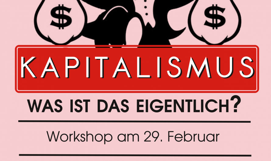 Workshop: Kapitalismus – was ist das eigentlich? Teil 2